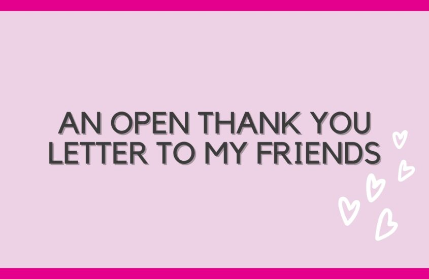 An open Thank You letter to my friends