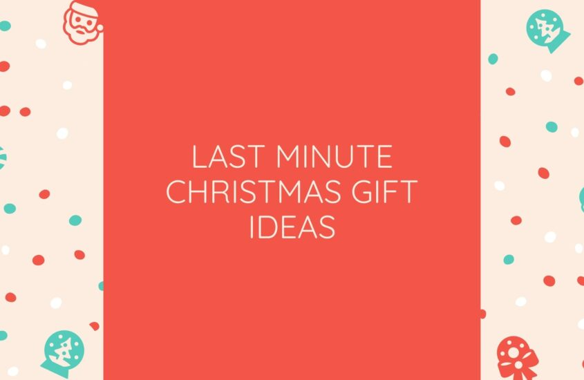 Last minute Christmas Gift ideas